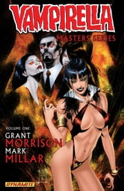 Vampirella Masters Series Vol. 1: Grant Morrison and Mark Millar - Grant Morrison and Mark Millar ebook by Grant Morrison,Mark Millar,Amanda Connor