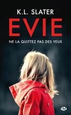 Evie ebook by Benoît Domis, K.L. Slater