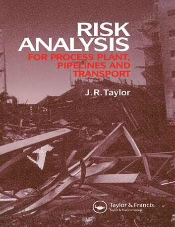 Risk Analysis for Process Plant, Pipelines and Transport ebook by