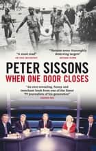 When One Door Closes ebook by Peter Sissons