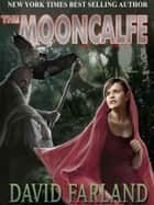 The Mooncalfe ebook by David Farland