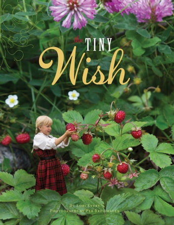 The Tiny Wish eBook by Lori Evert