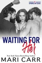 Waiting for Her ebook by Mari Carr