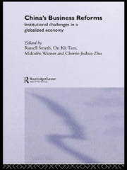 China's Business Reforms - Institutional Challenges in a Globalised Economy ebook by Russell Smyth,On Kit Tam,Malcolm Warner,Cherrie Jiuhua Zhu