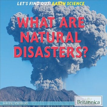 What Are Natural Disasters? ebook by Louise Spilsbury