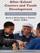 After-School Centers and Youth Development - Case Studies of Success and Failure eBook by Barton J. Hirsch, Nancy L. Deutsch, David L. DuBois