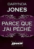 Parce que j'ai péché eBook by Isabelle Vadori, Darynda Jones
