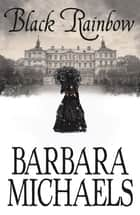 Black Rainbow ebook by Barbara Michaels