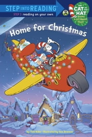 Home For Christmas (Dr. Seuss/Cat in the Hat) ebook by Tish Rabe,Tom Brannon