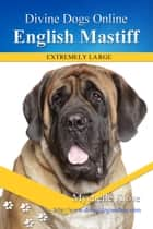 English Mastiff ebook by Mychelle Klose