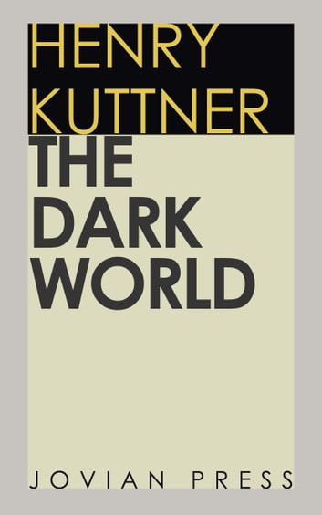 The Dark World ebook by Henry Kuttner