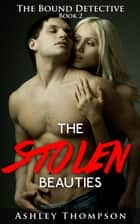 The Stolen Beauties ebook by Ashley Thompson