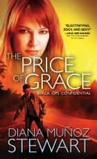 The Price of Grace ebook by Diana Muñoz Stewart