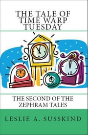 The Tale of Time Warp Tuesday ebook by Leslie A. Susskind