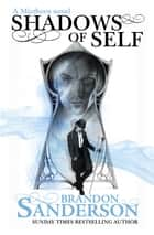 Shadows of Self ebook by Brandon Sanderson