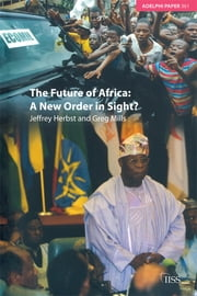 The Future of Africa - A New Order in Sight ebook by Jeffrey Herbst