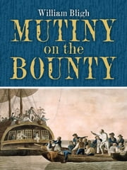 Mutiny on the Bounty ebook by William Bligh