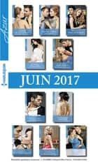 10 romans Azur + 1 gratuit (nº3835 à 3844 - juin 2017) ebook by Collectif