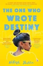 The One Who Wrote Destiny ebook by Nikesh Shukla