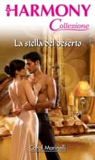 La stella del deserto ebook by Carol Marinelli