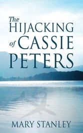 The Hijacking of Cassie Peters ebook by Mary Stanley