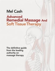 Advanced Remedial Massage ebook by Mel Cash