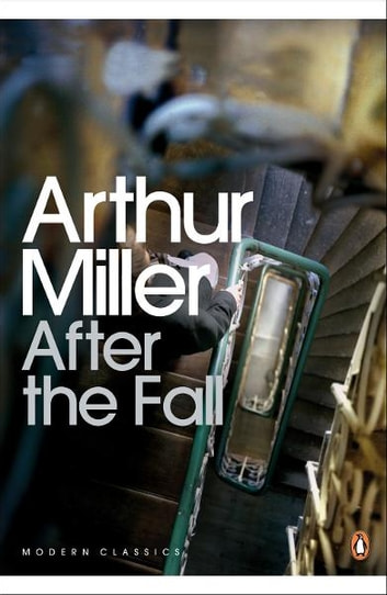 After the Fall ebook by Arthur Miller