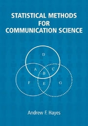 Statistical Methods for Communication Science ebook by Andrew F. Hayes