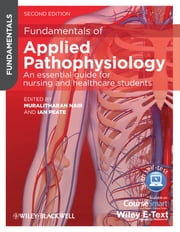 Fundamentals of Applied Pathophysiology - An Essential Guide for Nursing and Healthcare Students ebook by Muralitharan Nair,Ian Peate