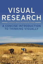 Visual Research - A Concise Introduction to Thinking Visually ebook by Jonathan S. Marion,Jerome W. Crowder