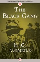 The Black Gang ebook by H. C McNeile