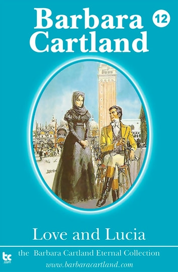 12 Love and Lucia ebook by Barbara Cartland