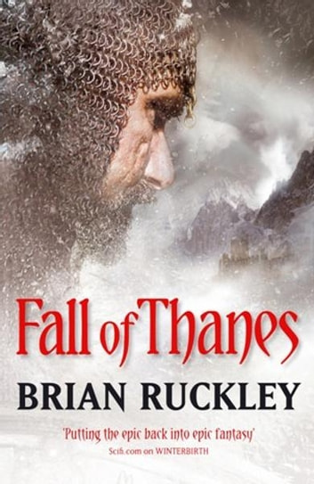 Fall Of Thanes - The Godless World: Book Three ebook by Brian Ruckley