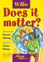 Willie: Does it matter? ebook by Debora Emmert