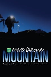 More than a Mountain: Our Leap of Faith ebook by Lori Schneider