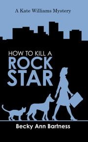 How to Kill a Rock Star ebook by Becky Ann Bartness