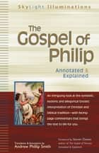The Gospel of Philip - Annotated & Explained ebook by Andrew Phillip Smith, Stevan Davies