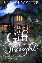 A Gift of Thought ebook by Sarah Wynde