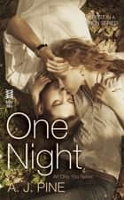 One Night - An Only You Novel ebook by A. J. Pine