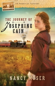 The Journey of Josephine Cain ebook by Nancy Moser