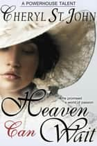 Heaven Can Wait - Dutch Country Brides, #1 ebook by Cheryl St.John