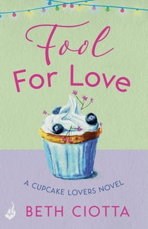 Fool For Love (Cupcake Lovers Book 1)