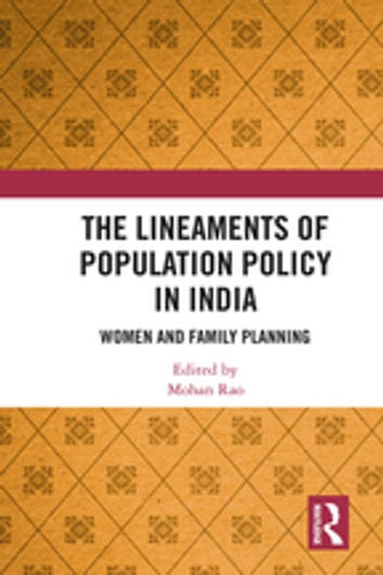 The Lineaments of Population Policy in India - Women and Family Planning ebook by