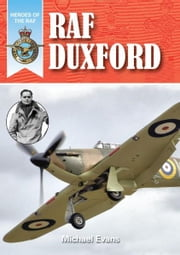 RAF Duxford: Heroes of the RAF ebook by Michael Evans