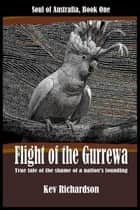 Flight Of The Gurrewa ebook by Kev Richardson