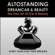 Altostanding - Dream Car & Beauty ebook by BVA Management srl