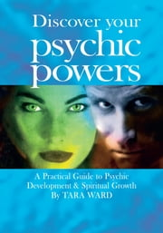 Discover your Psychic Powers ebook by Tara Ward