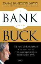 A Bank for the Buck ebook by Tamal Bandyopadhyay