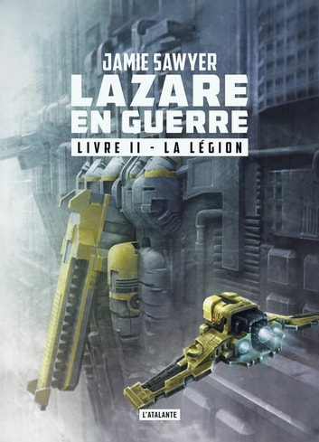 La légion - Lazare en guerre, T2 eBook by Jamie Sawyer