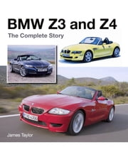 BMW Z3 and Z4 - The Complete Story ebook by James Taylor